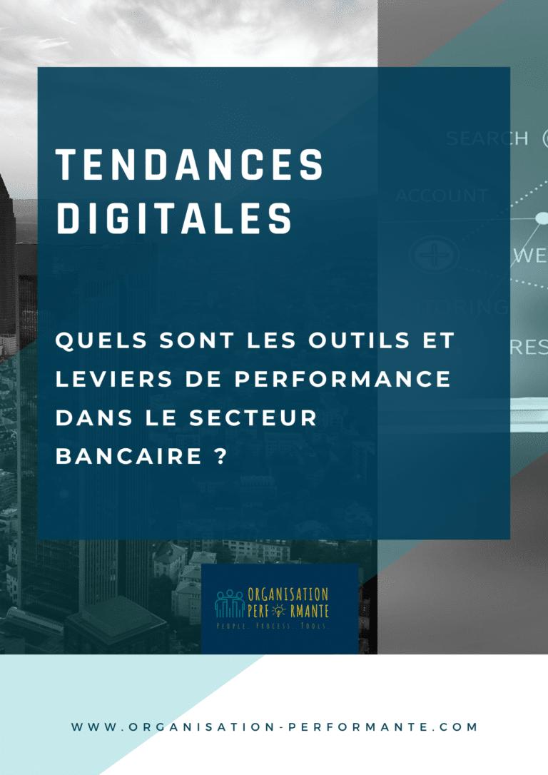 Copie de Tendances digitales quels sont les outils et leviers de performance dans le secteur bancaire (1)